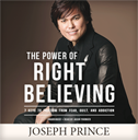 The Power Of Right Believing—7 Keys To Freedom From Fear, Guilt & Addiction (AudioBook)